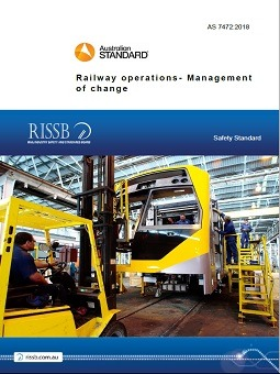 AS 7472 – Railway Operations – Management of Change   RISSB