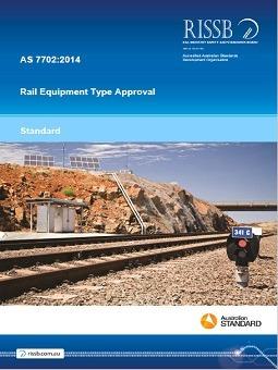 AS 7702 – Rail Equipment Type Approval | RISSB