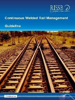Guideline – Continuous Welded Rail Management | Rail
